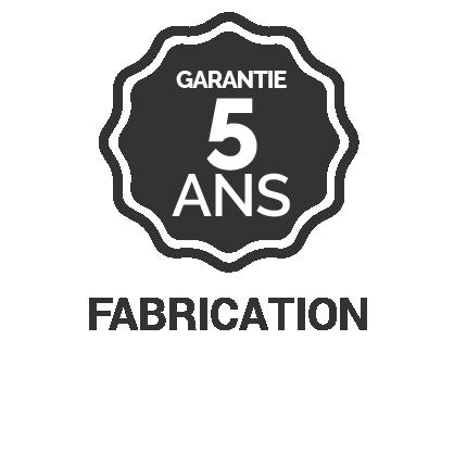Garantie 5 ans fabrication